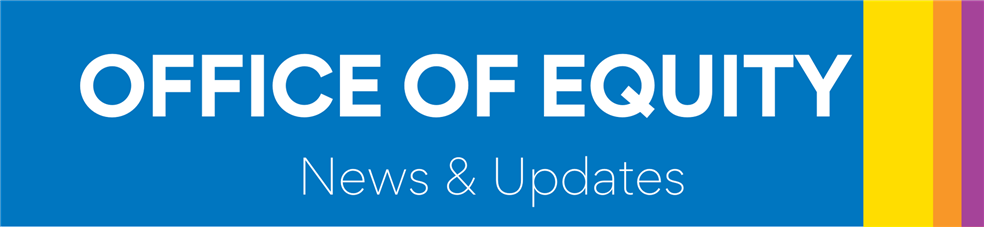 March Office of Equity Update